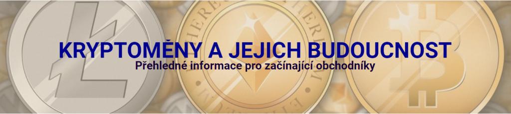 KRYPTOMĚNY A JEJICH BUDOUCNOST