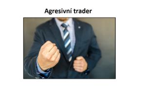 Agresivní trader / investor